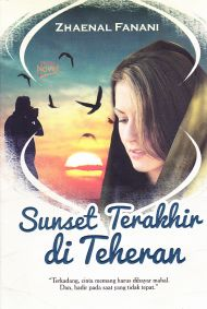 Novel SUNSET TERAKHIR DI TEHERAN
