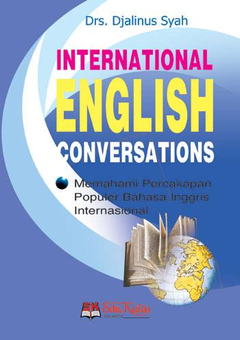 Bahasa INTERNATIONAL ENGLISH CONVERSATIONS